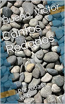 Cantos Rodados: Por toda la web (Spanish Edition) by [Bueno, Victor]
