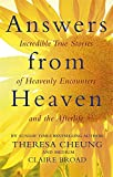 img - for Answers from Heaven: Incredible True Stories of Heavenly Encounters and the Afterlife book / textbook / text book
