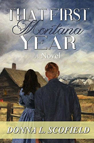 That First Montana Year by [Scofield, Donna L.]