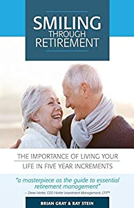 Smiling Through Retirement: The Importance of Living Your Life in Five Year Increments. from Asset Protect One Inc
