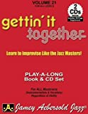 Vol. 21, Gettin' It Together: Learn to Improvise Like the Jazz Masters! (Book & CD Set) (Jazz Play-A-Long for All Musicians (Instrumentalists & Vocal)