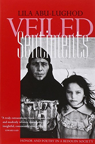 veiled sentiments summary Both of these works, by women scholars of the arab world, focus on the fascinating poetic forms of modern egyptian bedouin lila abu-lughod's veiled sentiments, a case study of the awlad 'ali.