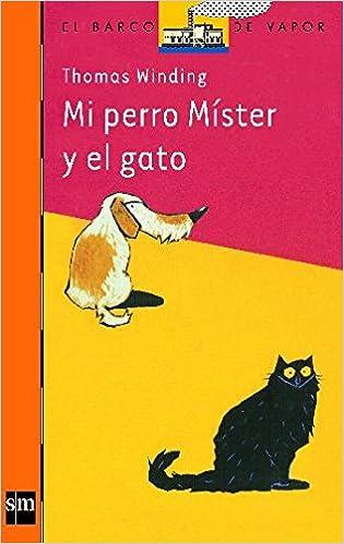 Amazon.com: Mi perro Mister y el gato/ My Dog Mister and Cat (El ...