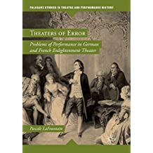 Theaters of Error: Problems of Performance in German and French Enlightenment Theater