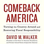 Comeback America: Turning the Country Around and Restoring Fiscal Responsibility | David M. Walker