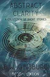 Abstract Clarity: A Collection of Short Stories