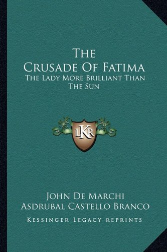 The Crusade Of Fatima: The Lady More Brilliant Than The Sun