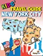 Kids' Travel Guide - New York City: Kids enjoy the best of New York City with fascinating facts, fun activities, useful tips, quizzes and Leonardo!: Volume 16