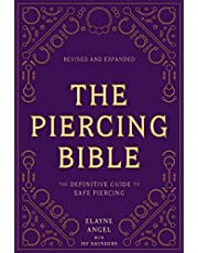 The Piercing Bible, Revised and Expanded: The Definitive Guide to Safe Piercing