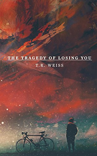 Amazon the tragedy of losing you ebook tr weiss kindle store the tragedy of losing you by weiss tr fandeluxe Images