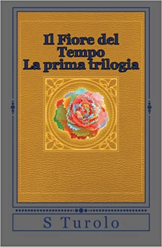 Book Il Fiore del Tempo: La prima trilogia: Volume 4