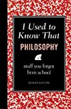I Used to Know That: Philosophy, Lesley Levene, 1606523236