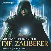 Die Zauberer (Die Zauberer 1) | Michael Peinkofer