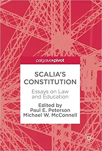 scalia s constitution essays on law and education paul e  scalia s constitution essays on law and education 1st ed 2018 edition