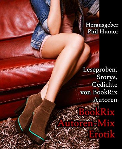 BookRix Autoren-Mix Erotik: Leseproben, Storys, Gedichte von BookRix Autoren (German Edition)