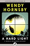 A Hard Light by Wendy Hornsby front cover