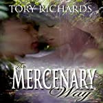 The Mercenary Way | Tory Richards