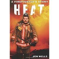 Heat: A Firefighter's Story