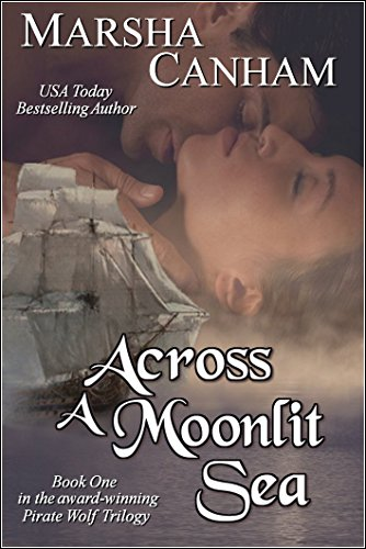 Across A Moonlit Sea (Pirate Wolf series Book 1) by [Canham, Marsha]