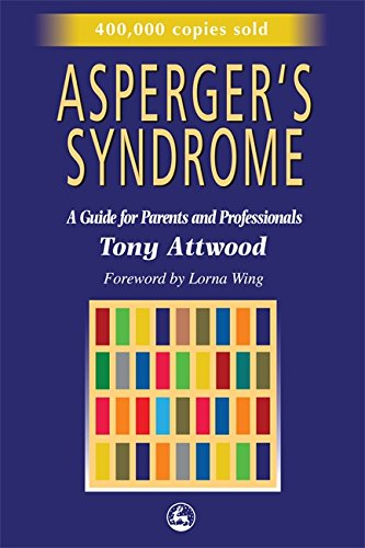 Aspergers Syndrome  A Guide For Parents And Professionals