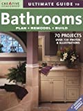 Ultimate Guide to Bathrooms, Editors of Creative Homeowner, 1580113419