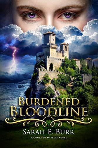 Burdened Bloodline: A Court of Mystery Novel by [Burr, Sarah E.]