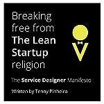 Breaking Free from the Lean Startup Religion: The Service Designer Manifesto | Tenny Pinheiro