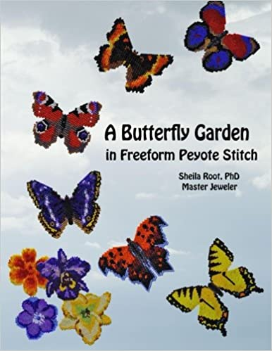 A Butterfly Garden in Freeform Peyote Stitch: Sheila Root