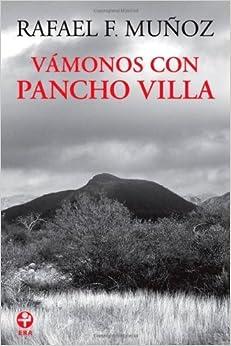 Book Vamonos con Pancho Villa (Spanish Edition) by Rafael F. Munoz (2008-01-01)