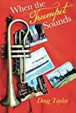 When the Trumpet Sounds, Doug Taylor, 1491708700