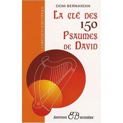 By Dom Bernardin La Cle des 150 Psaumes de David (French Edition) [Paperback]