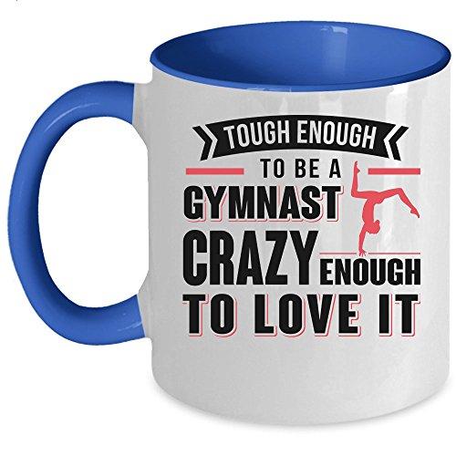 Crazy Enough To Love It Coffee Mug, Tough Enough To Be A Gymnast Accent Mug (Accent Mug - Blue)