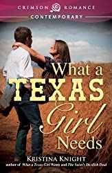 What a Texas Girl Needs (Crimson Romance)