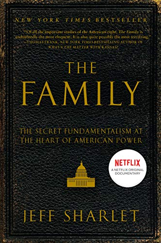 The Family: The Secret Fundamentalism at the Heart of