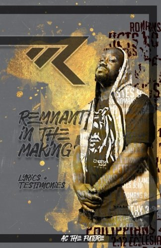 Remnant In The Making: Lyrics and Testiomines