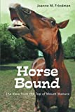 img - for Horse Bound: The View from the Top of Mount Manure by Joanne M. Friedman (2013-10-30) book / textbook / text book