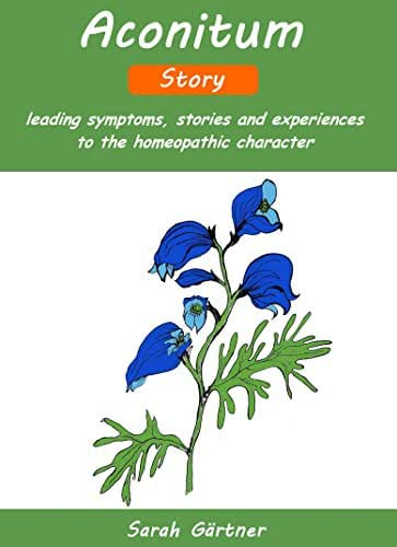 Aconitum - Story. The homeopathic character in short stories. Pains with fear of death. Restlessness. Sudden beginnig. High blood pressure by annoyance. Apoplexy.