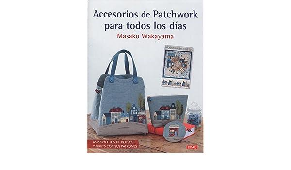 Accesorios de patchwork para todos los días : 45 proyectos ...