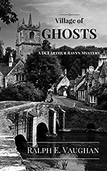 Village of Ghosts (DCI Arthur Ravyn Mystery Book 2) by [Vaughan, Ralph E.]