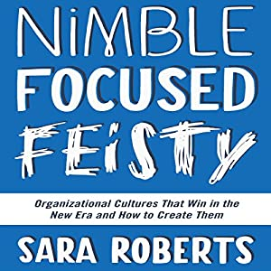 Nimble, Focused, Feisty Audiobook