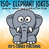 150+ Elephant Jokes: Funny Animal Jokes and Riddles for Kids
