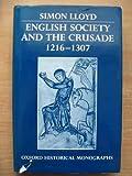 English Society and the Crusade, 1216-1307, Lloyd, Simon, 0198229496