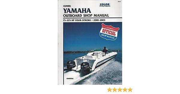 yamaha outboard shop manual 75 225 hp four stroke 2000 2003 clymer rh amazon com 2006 yamaha 225 four stroke manual 2006 yamaha 225 four stroke specs