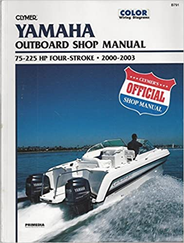 Yamaha: Outboard Shop Manual 75-225 HP Four-Stroke 2000-2003 (Clymer