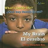 My Brain/el Cerebro, Dana Meachen Rau, 0761424806