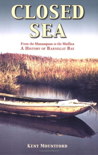 (Closed Sea: From the Manasquan to the Mullica - A History of Barnegat Bay)