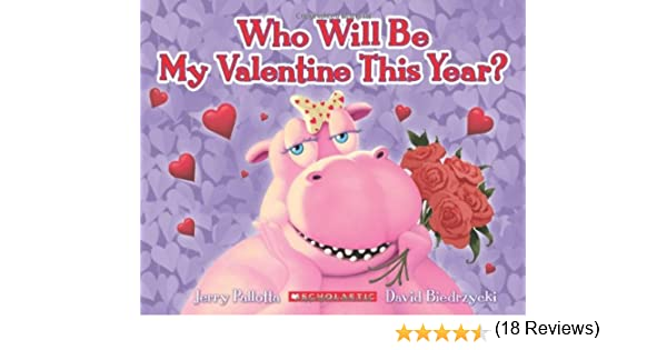 Who Will Be My Valentine This Year?: Jerry Pallotta, David ...