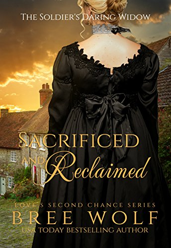 Sacrificed & Reclaimed: The Soldier's Daring Widow (Bonus Novella) (Love's Second Chance Book 8)