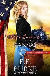 Victoria: Bride of Kansas (American Mail-Order Brides Series Book 34)