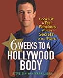 img - for 6 Weeks to a Hollywood Body: Look Fit and Feel Fabulous with the Secrets of the Stars book / textbook / text book